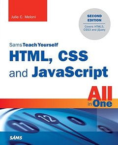 Sams Teach Yourself HTML, CSS and JavaScript All in One : Covering HTML5, CSS3, and jQuery, 2/e -cover