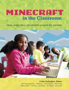 Minecraft in the Classroom: Ideas, inspiration, and student projects for teachers (Paperback)-cover