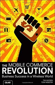 The Mobile Commerce Revolution: Business Success in a Wireless World (Paperback)-cover
