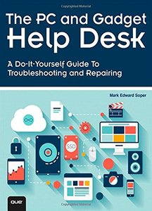 The PC and Gadget Help Desk: A Do-It-Yourself Guide To Troubleshooting and Repairing (Paperback)-cover