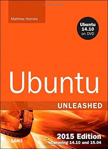 Ubuntu Unleashed 2015 Edition: Covering 14.10 and 15.04, 10/e (Paperback)-cover
