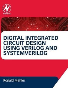 Digital Integrated Circuit Design Using Verilog and SystemVerilog (Hardcover)-cover