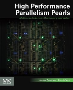 High Performance Parallelism Pearls Volume One: Multicore and Many-core Programming Approaches (Paperback)-cover