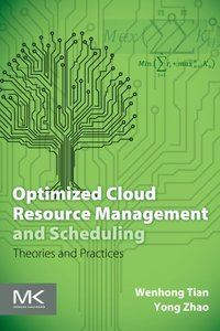 Optimized Cloud Resource Management and Scheduling: Theories and Practices (Paperback)