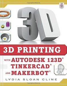3D Printing with Autodesk 123D, Tinkercad, and MakerBot (Paperback)-cover