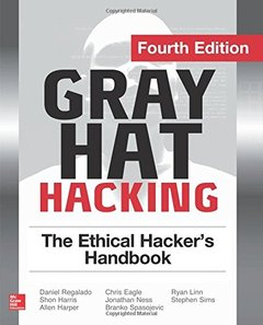 Gray Hat Hacking The Ethical Hacker's Handbook, 4/e (Paperback)-cover