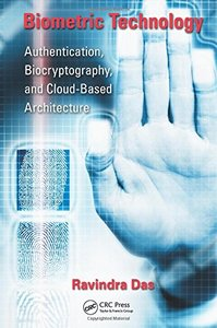 Biometric Technology: Authentication, Biocryptography, and Cloud-Based Architecture (Hardcover)