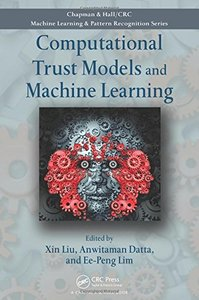 Computational Trust Models and Machine Learning (Hardcover)