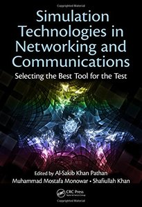 Simulation Technologies in Networking and Communications: Selecting the Best Tool for the Test (Hardcover)