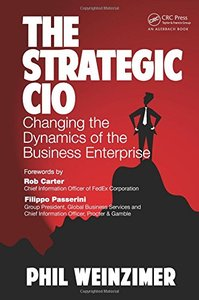 The Strategic CIO: Changing the Dynamics of the Business Enterprise (Hardcover)-cover