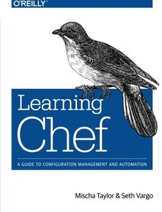 Learning Chef: A Guide to Configuration Management and Automation (Paperback)-cover