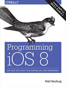 Programming iOS 8: Dive Deep into Views, View Controllers, and Frameworks (Paperback)-cover