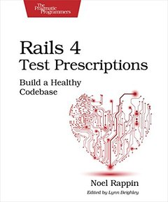 Rails 4 Test Prescriptions: Build a Healthy Codebase (Paperback)-cover