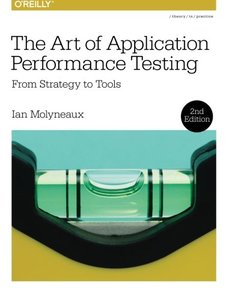 The Art of Application Performance Testing: From Strategy to Tools, 2/e (Paperback)-cover