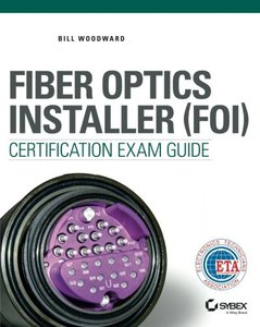 Fiber Optics Installer (FOI) Certification Exam Guide (Paperback)-cover