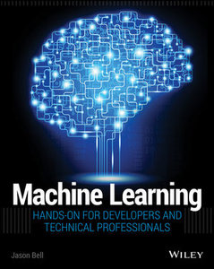 Machine Learning: Hands-On for Developers and Technical Professionals-cover