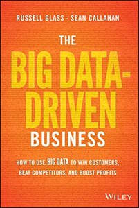 The Big Data-Driven Business: How to Use Big Data to Win Customers, Beat Competitors, and Boost Profits (Hardcover)-cover