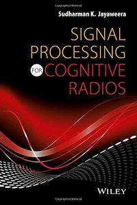 Signal Processing for Cognitive Radios (Hardcover)