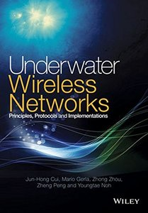 Underwater Wireless Networks: Principles, Protocols and Implementations-cover