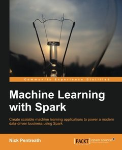 Machine Learning with Spark - Tackle Big Data with Powerful Spark Machine Learning Algorithms (Paperback)-cover