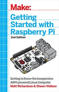 Make: Getting Started with Raspberry Pi: Electronic Projects with the Low-Cost Pocket-Sized Computer, 2/e-cover