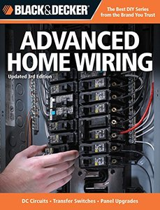 Black & Decker Advanced Home Wiring: Updated, 3/e - DC Circuits - Transfer Switches - Panel Upgrades (Paperback)-cover