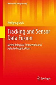 Tracking and Sensor Data Fusion: Methodological Framework and Selected Applications (Hardcover)-cover