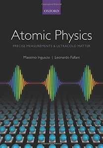 Atomic Physics: Precise Measurements and Ultracold Matter (Hardcover)-cover