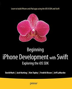 Beginning iPhone Development with Swift: Exploring the iOS SDK (Paperback)-cover