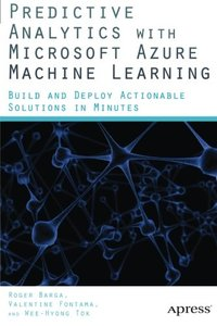 Predictive Analytics with Microsoft Azure Machine Learning: Build and Deploy Actionable Solutions in Minutes (Paperback)-cover