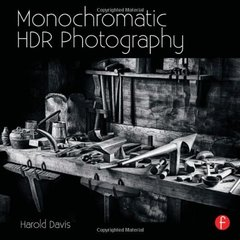 Monochromatic HDR Photography: Shooting and Processing Black & White High Dynamic Range Photos (Paperback)