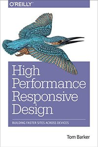 High Performance Responsive Design: Building Faster Sites Across Devices (Paperback)-cover