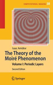 The Theory of the Moire Phenomenon: Volume I: Periodic Layers, 2/e (Hardcover)-cover