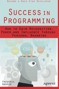 Success in Programming: How to Gain Recognition, Power, and Influence Through Personal Branding (Paperback)-cover