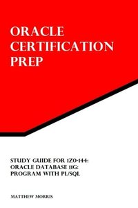 Study Guide for 1Z0-144: Oracle Database 11g: Program with PL/SQL: Oracle Certification Prep (Paperback)-cover