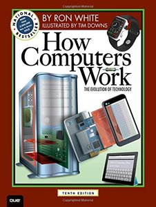 How Computers Work: The Evolution of Technology, 10/e (Paperback)-cover