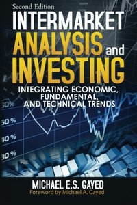 Intermarket Analysis and Investing: Integrating Economic, Fundamental, and Technical Trends, 2/e (Paperback)-cover