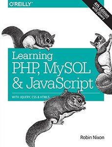 Learning PHP, MySQL & JavaScript: With jQuery, CSS & HTML5 (Paperback) 4/e-cover