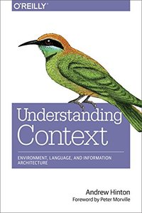 Understanding Context: Environment, Language, and Information Architecture (Paperback)-cover