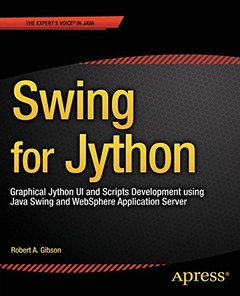 Swing for Jython: Graphical Jython UI and Scripts Development using Java Swing and WebSphere Application Server 2015 Edition (Paperback)-cover