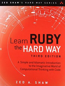 Learn Ruby the Hard Way: A Simple and Idiomatic Introduction to the Imaginative World Of Computational Thinking with Code, 3/e(Paperback)-cover