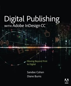 Digital Publishing with Adobe InDesign CC: Moving Beyond Print to Digital (Paperback)-cover