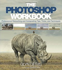 The Photoshop Workbook: Professional Retouching and Compositing Tips, Tricks, and Techniques (Paperback)-cover