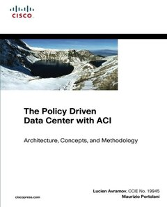 The Policy Driven Data Center with ACI: Architecture, Concepts, and Methodology (Paperback)-cover