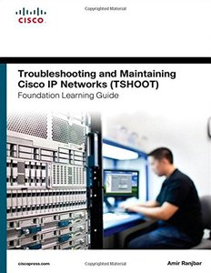 Troubleshooting and Maintaining Cisco IP Networks (TSHOOT) Foundation Learning Guide: (CCNP TSHOOT 300-135) (Foundation Learning Guides) (Hardcover)