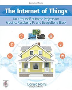 The Internet of Things: Do-It-Yourself at Home Projects for Arduino, Raspberry Pi and BeagleBone Black (Paperback)-cover