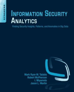Information Security Analytics: Finding Security Insights, Patterns, and Anomalies in Big Data (Paperback)-cover