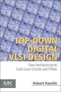Top-Down Digital VLSI Design: From Architectures to Gate-Level Circuits and FPGAs (Paperback)-cover