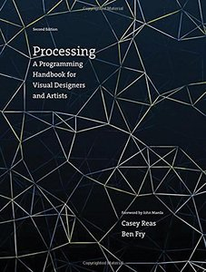 Processing : A Programming Handbook for Visual Designers and Artists, 2/e (Hardcover)-cover