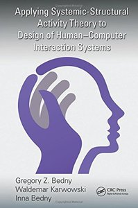 Applying Systemic-Structural Activity Theory to Design of Human-Computer Interaction Systems (Hardcover)-cover
